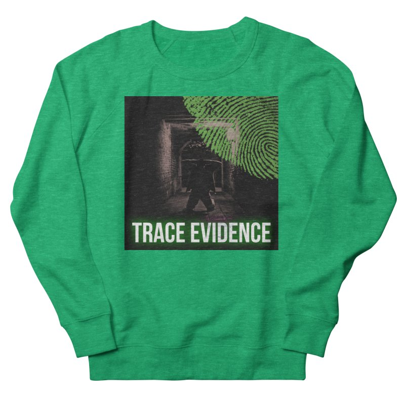 Green Logo Women's Sweatshirt by Trace Evidence - A True Crime Podcast