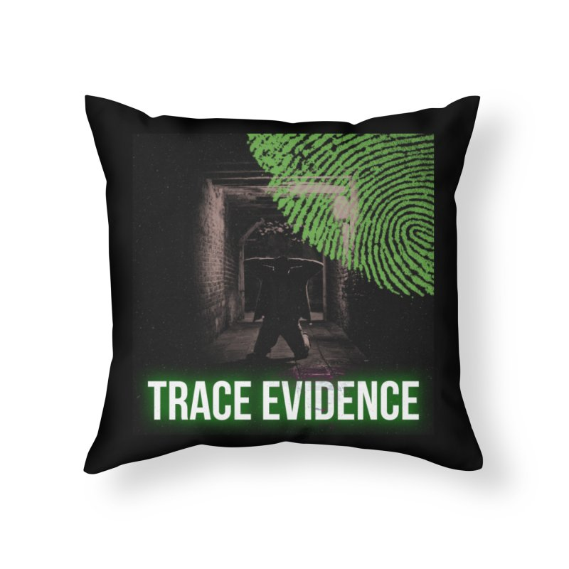 Green Logo Home Throw Pillow by Trace Evidence - A True Crime Podcast
