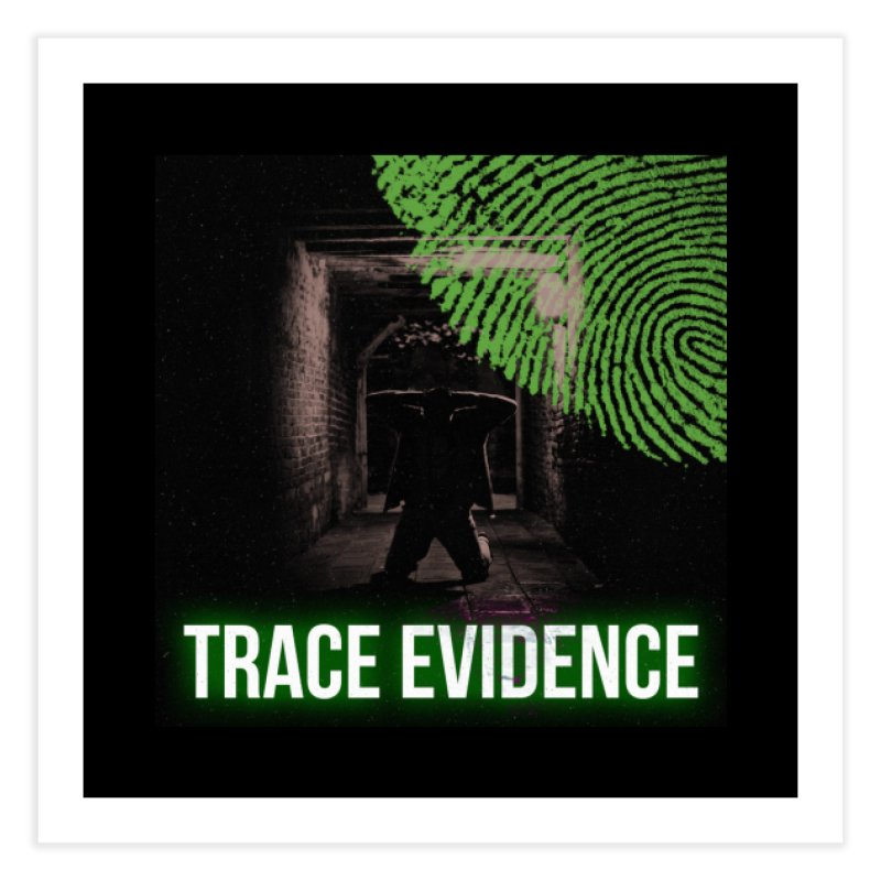 Green Logo Home Fine Art Print by Trace Evidence - A True Crime Podcast