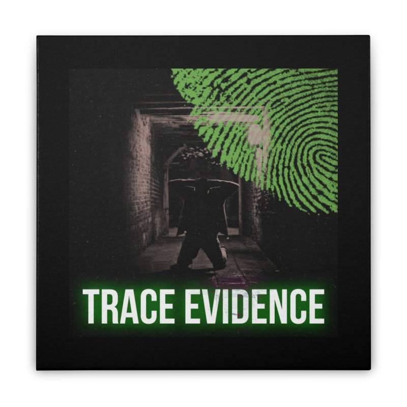 Green Logo Home Stretched Canvas by Trace Evidence - A True Crime Podcast