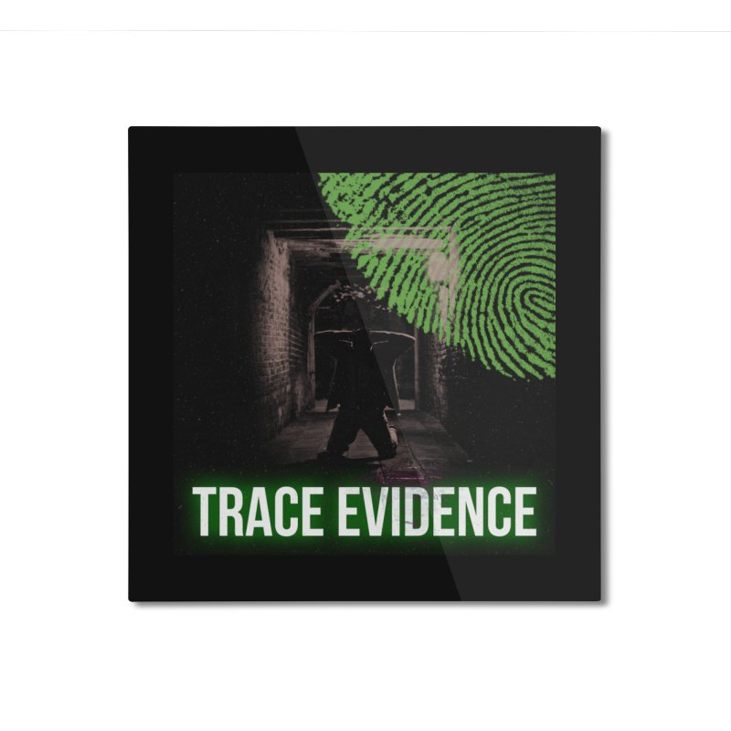 Green Logo Home Mounted Aluminum Print by Trace Evidence - A True Crime Podcast