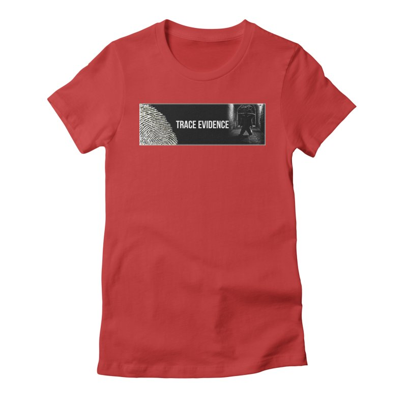 Long Logo Women's Fitted T-Shirt by Trace Evidence - A True Crime Podcast