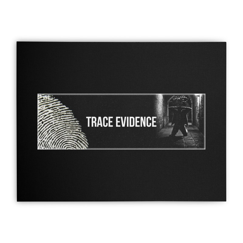Long Logo Home Stretched Canvas by Trace Evidence - A True Crime Podcast