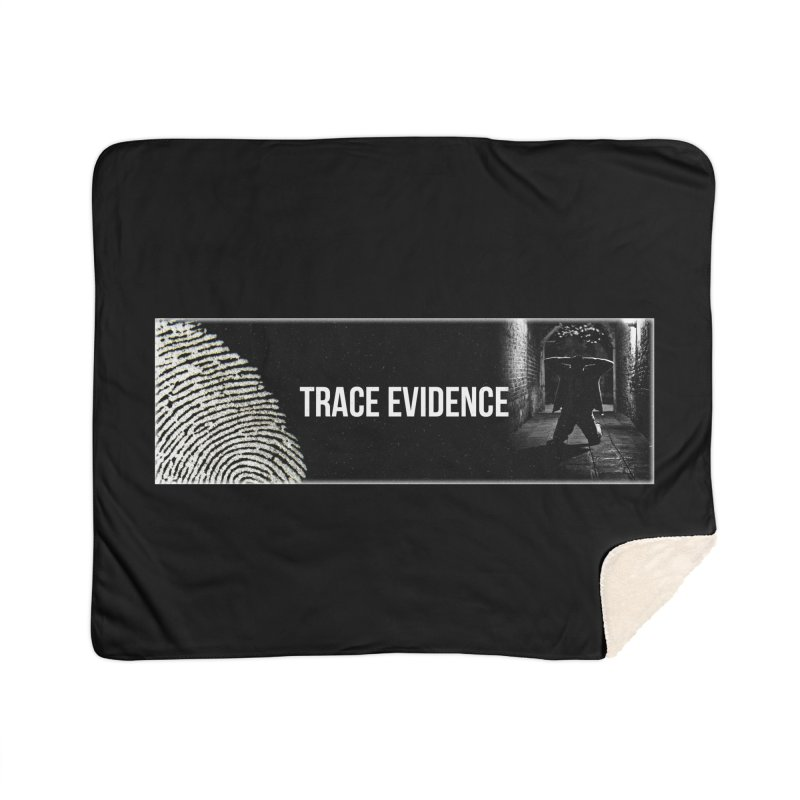 Long Logo Home Sherpa Blanket Blanket by Trace Evidence - A True Crime Podcast