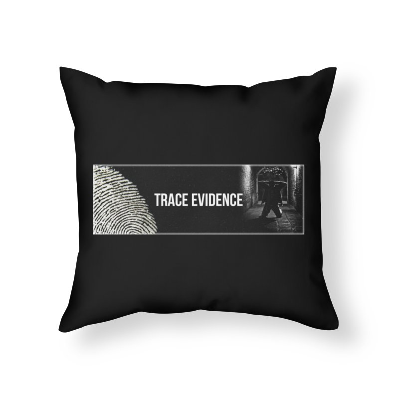 Long Logo Home Throw Pillow by Trace Evidence - A True Crime Podcast