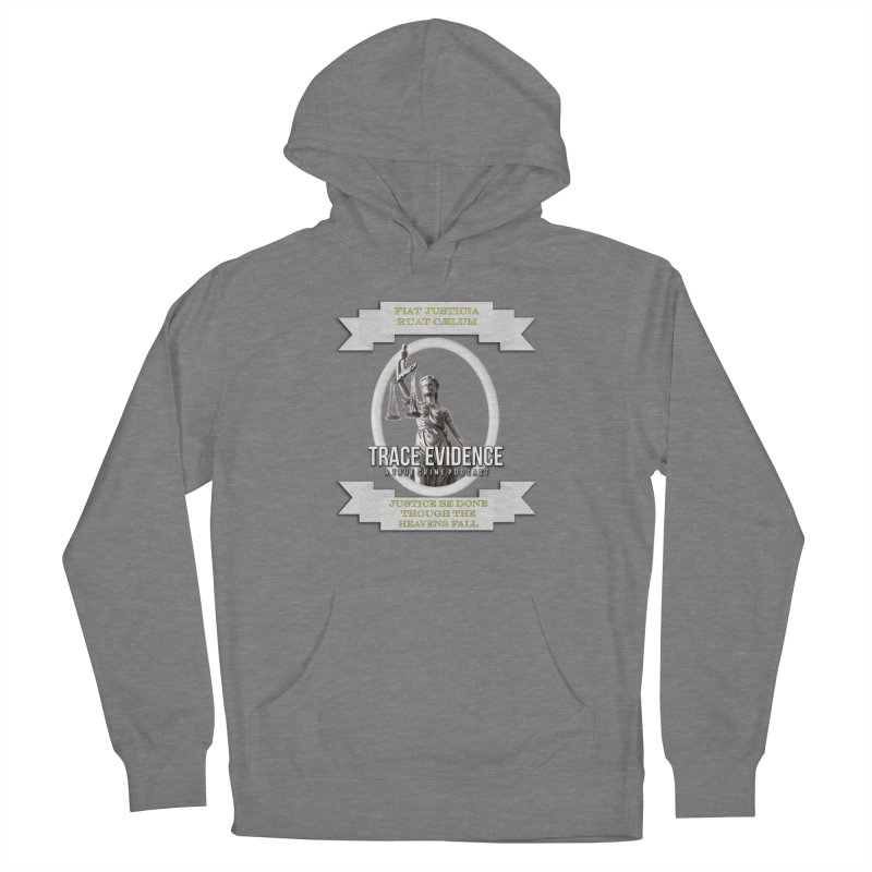 Justice Women's Pullover Hoody by Trace Evidence - A True Crime Podcast