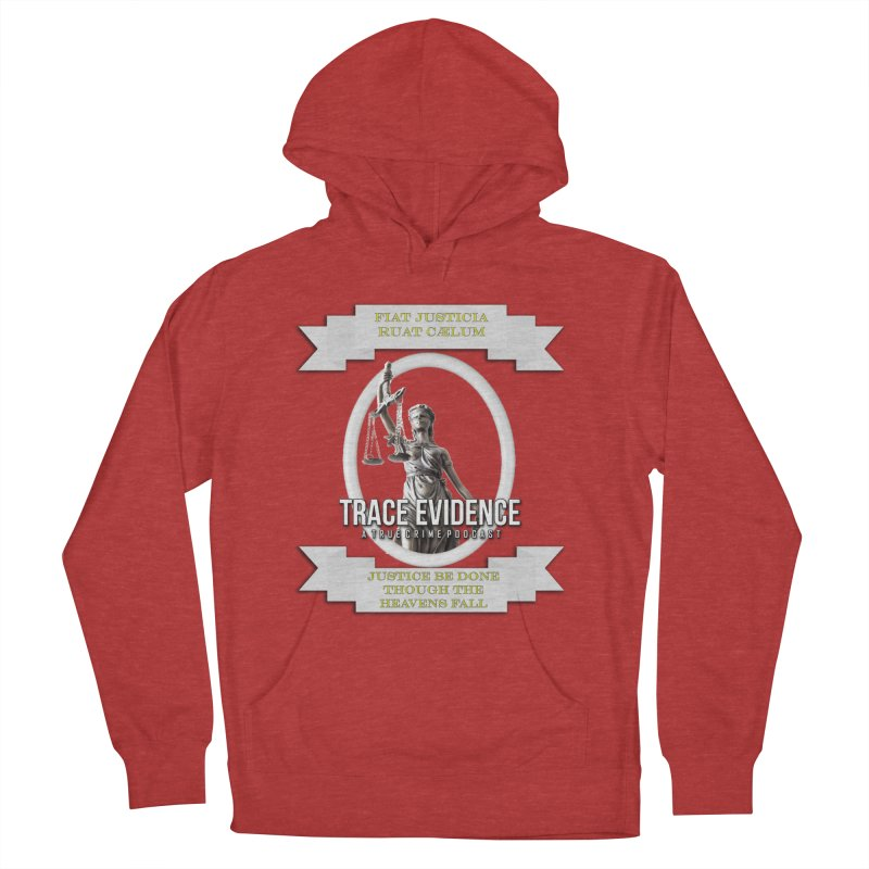 Justice Women's French Terry Pullover Hoody by Trace Evidence - A True Crime Podcast