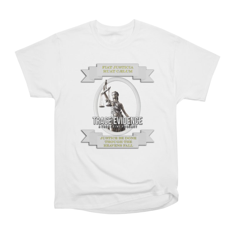 Justice Women's Heavyweight Unisex T-Shirt by Trace Evidence - A True Crime Podcast