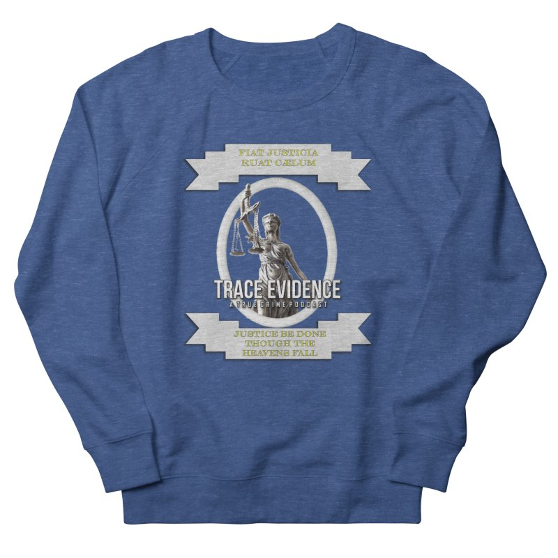 Justice Men's Sweatshirt by Trace Evidence - A True Crime Podcast
