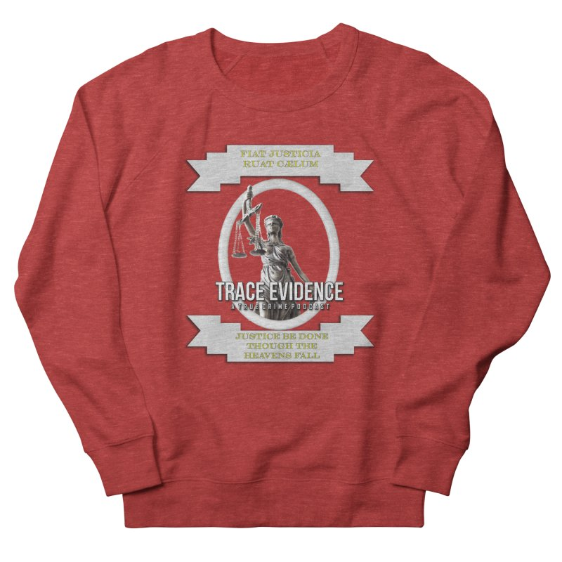 Justice Men's French Terry Sweatshirt by Trace Evidence - A True Crime Podcast