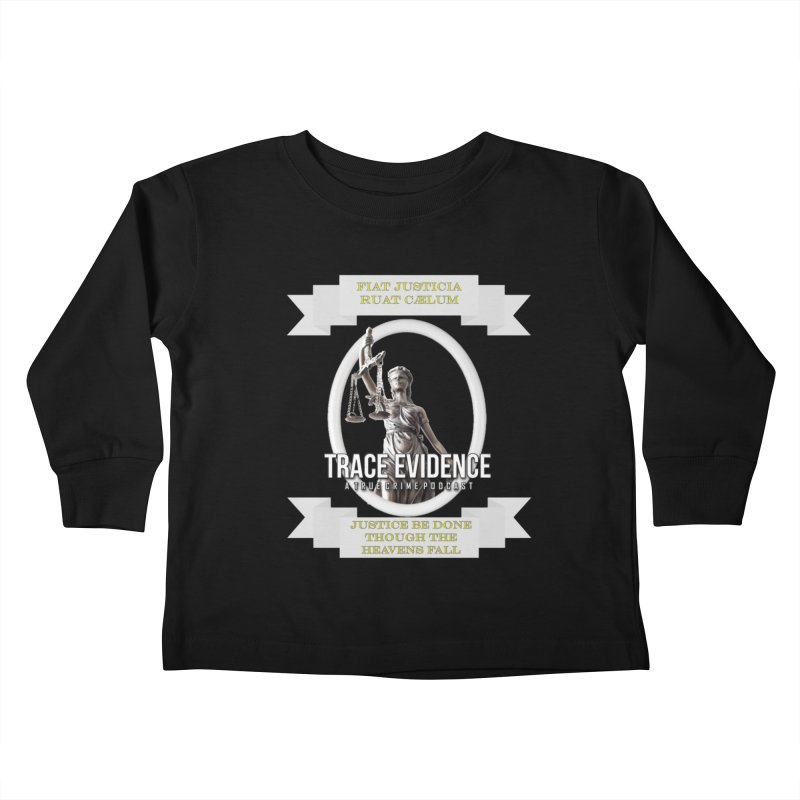 Justice Kids Toddler Longsleeve T-Shirt by Trace Evidence - A True Crime Podcast