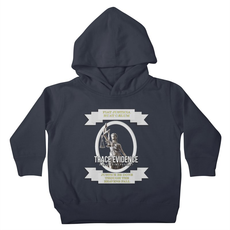 Justice Kids Toddler Pullover Hoody by Trace Evidence - A True Crime Podcast