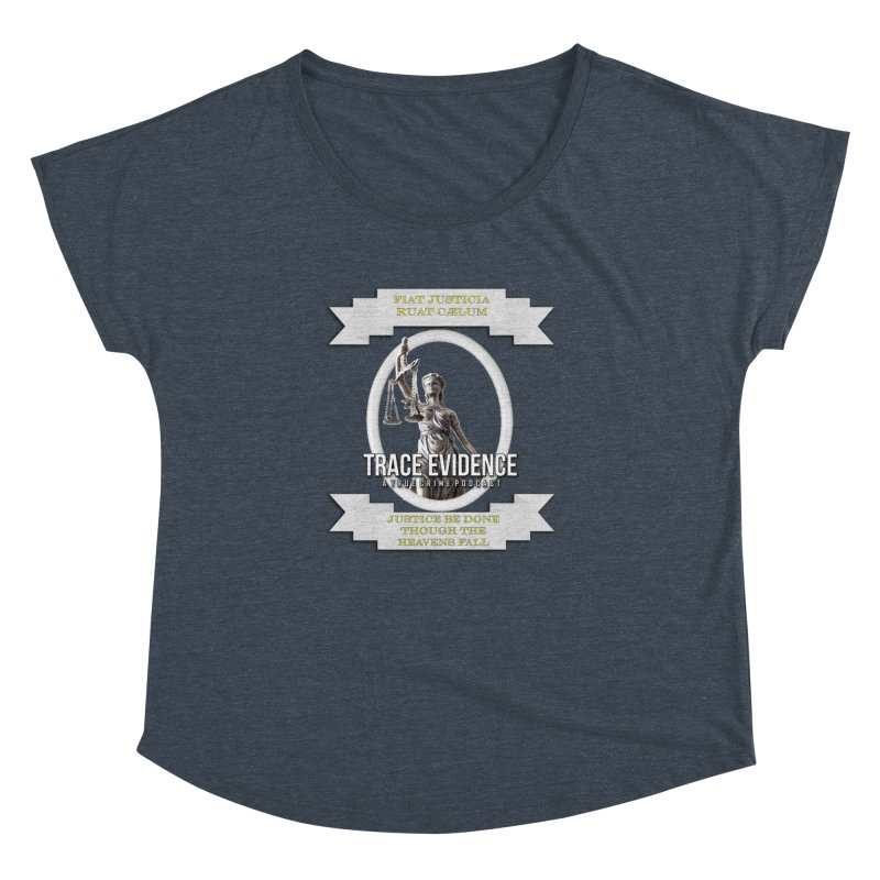 Justice Women's Dolman Scoop Neck by Trace Evidence - A True Crime Podcast