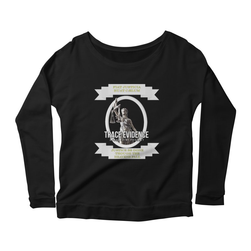 Justice Women's Scoop Neck Longsleeve T-Shirt by Trace Evidence - A True Crime Podcast