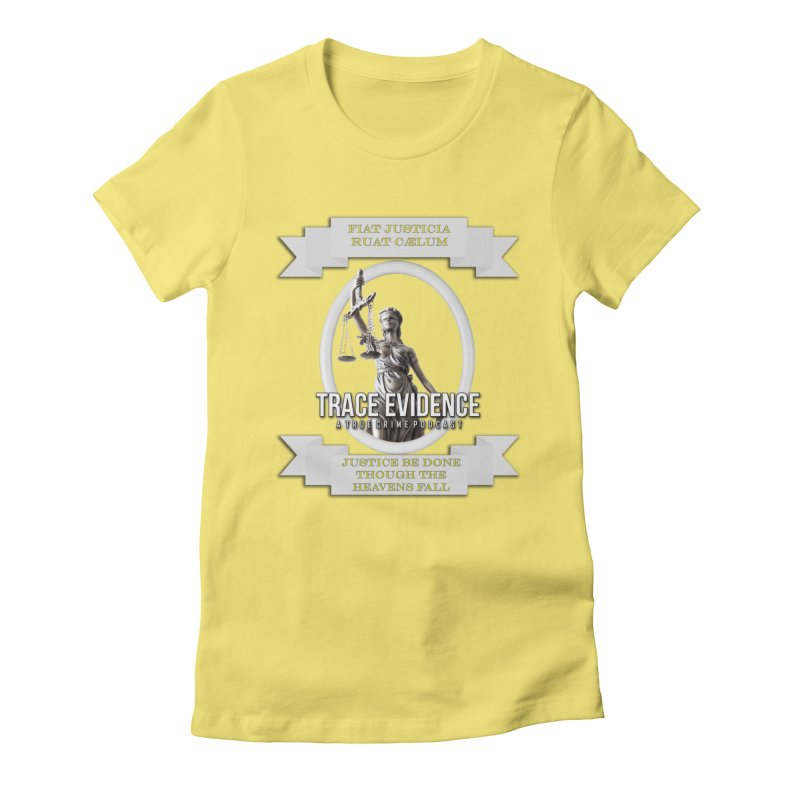 Justice Women's Fitted T-Shirt by Trace Evidence - A True Crime Podcast