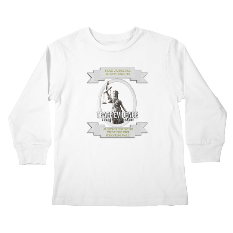 Justice Kids Longsleeve T-Shirt by Trace Evidence - A True Crime Podcast