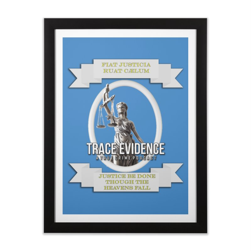 Justice Home Framed Fine Art Print by Trace Evidence - A True Crime Podcast