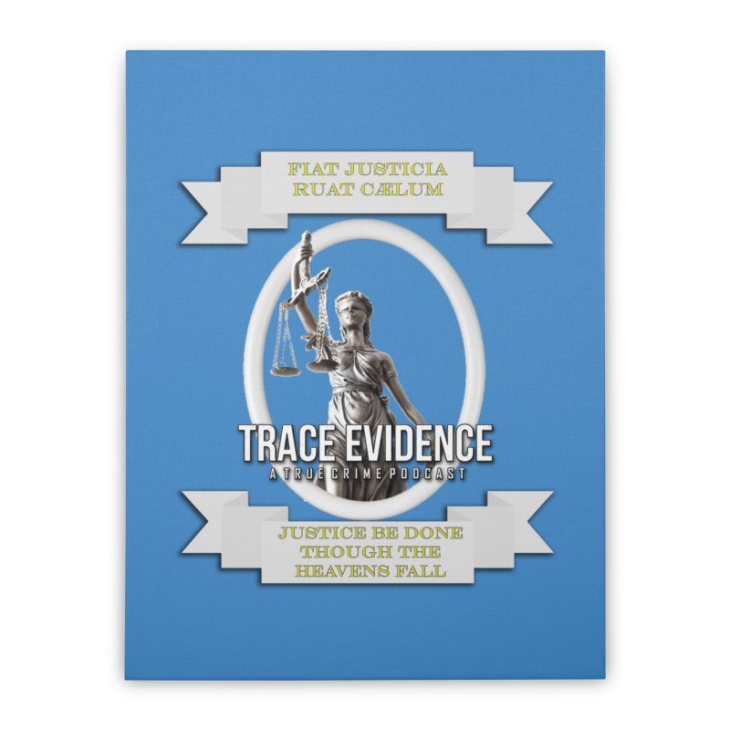 Justice Home Stretched Canvas by Trace Evidence - A True Crime Podcast