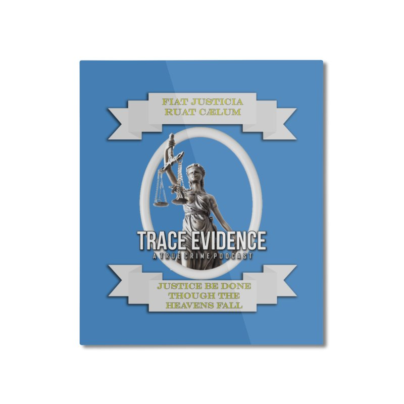 Justice Home Mounted Aluminum Print by Trace Evidence - A True Crime Podcast