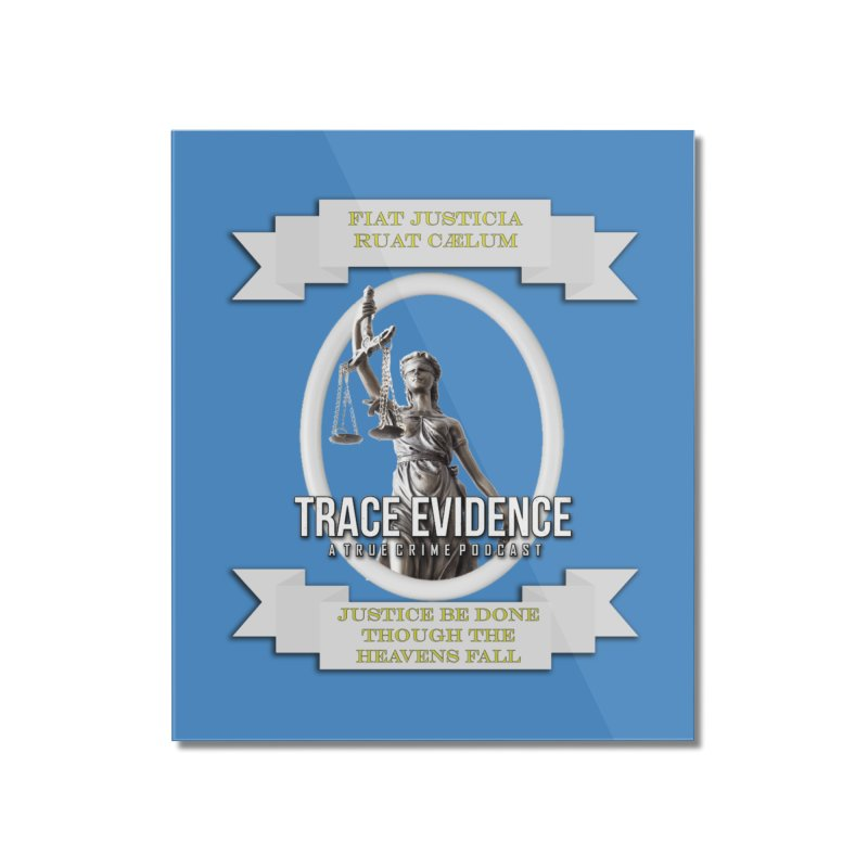 Justice Home Mounted Acrylic Print by Trace Evidence - A True Crime Podcast