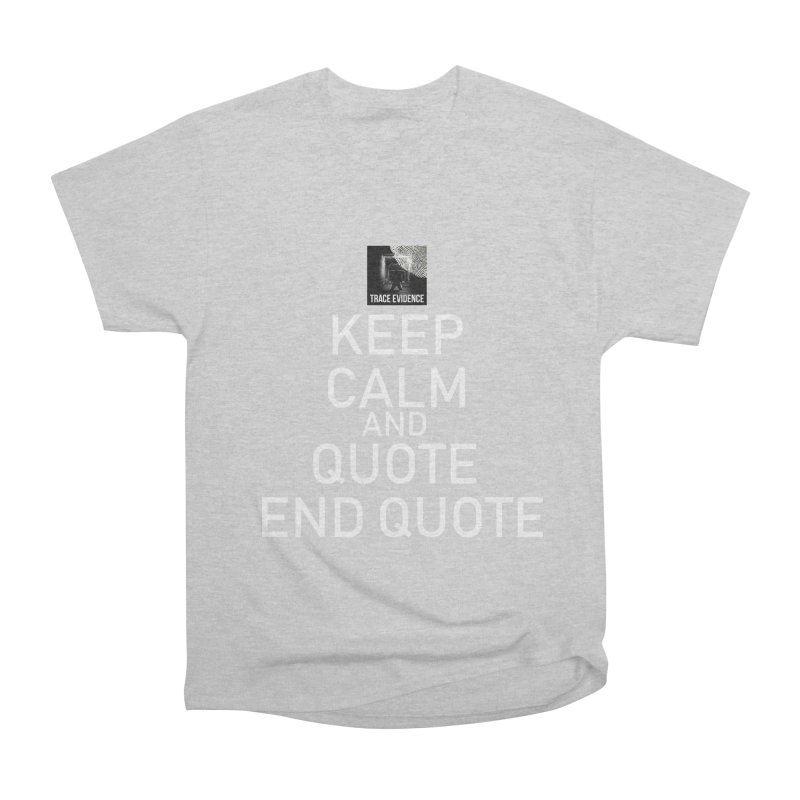 Keep Calm Women's T-Shirt by Trace Evidence - A True Crime Podcast