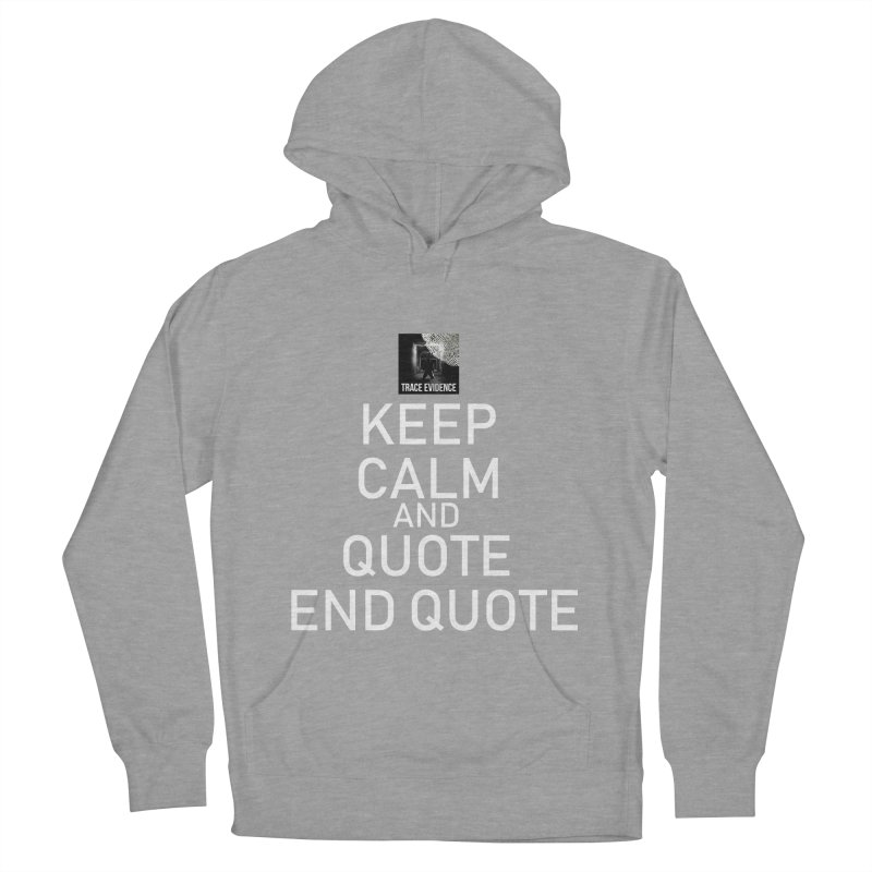 Keep Calm Women's Pullover Hoody by Trace Evidence - A True Crime Podcast