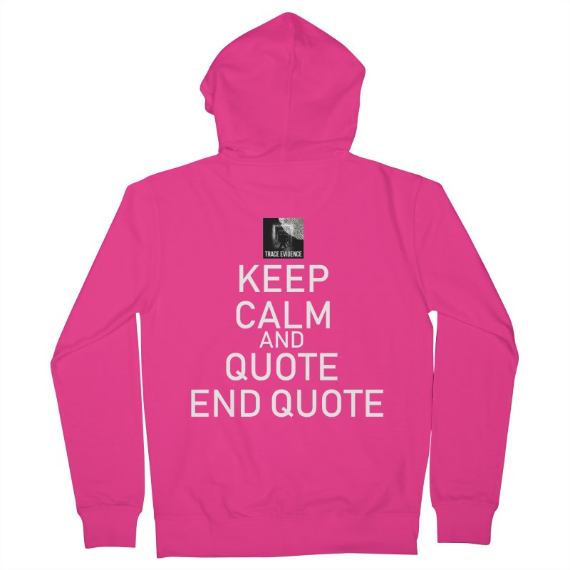 Keep Calm Men's French Terry Zip-Up Hoody by Trace Evidence - A True Crime Podcast