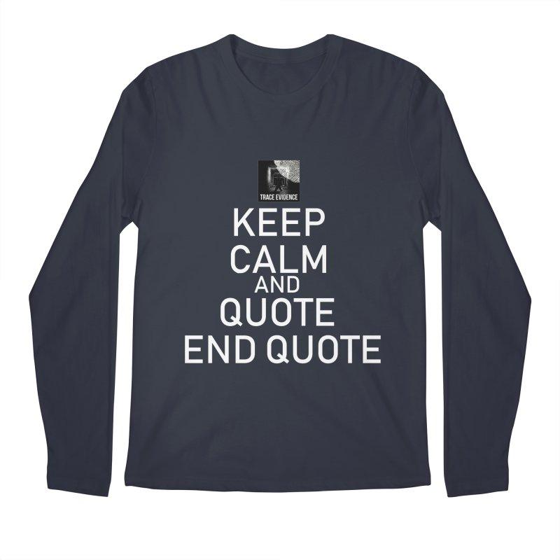 Keep Calm Men's Regular Longsleeve T-Shirt by Trace Evidence - A True Crime Podcast