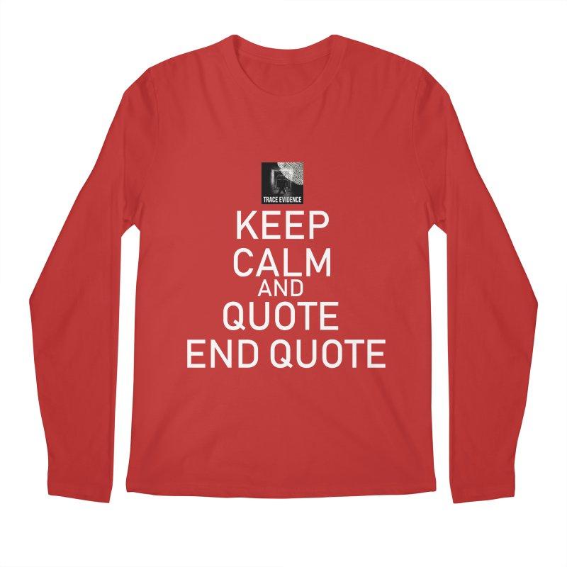 Keep Calm Men's Longsleeve T-Shirt by Trace Evidence - A True Crime Podcast