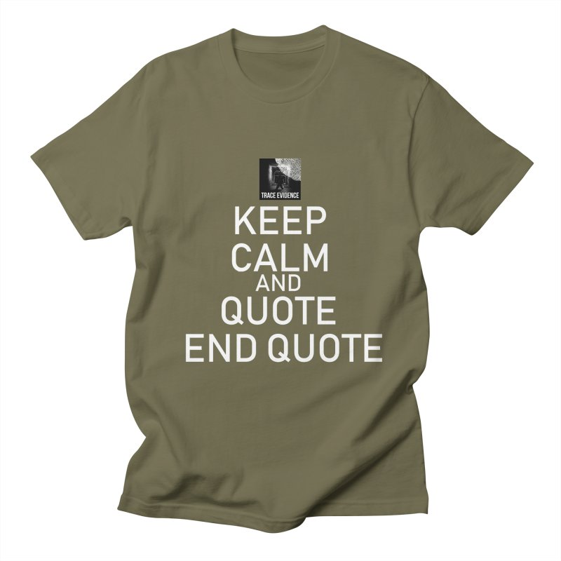 Keep Calm Women's Regular Unisex T-Shirt by Trace Evidence - A True Crime Podcast