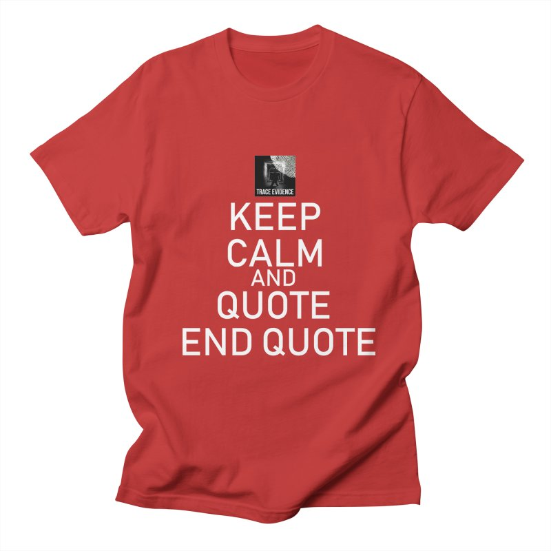 Keep Calm Men's Regular T-Shirt by Trace Evidence - A True Crime Podcast