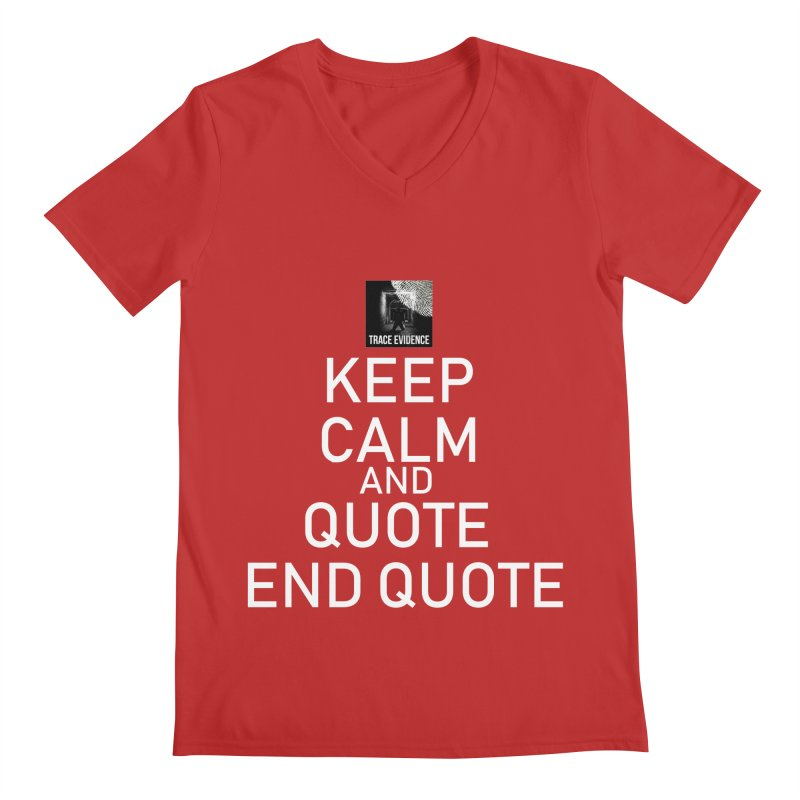 Keep Calm Men's Regular V-Neck by Trace Evidence - A True Crime Podcast