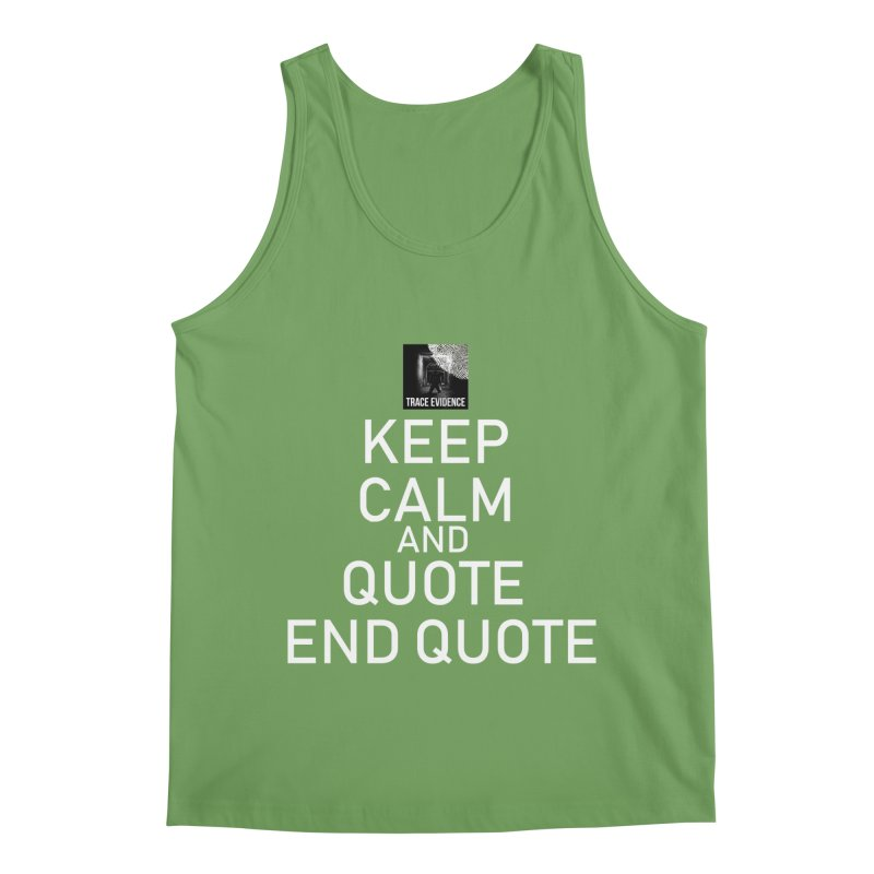 Keep Calm Men's Tank by Trace Evidence - A True Crime Podcast