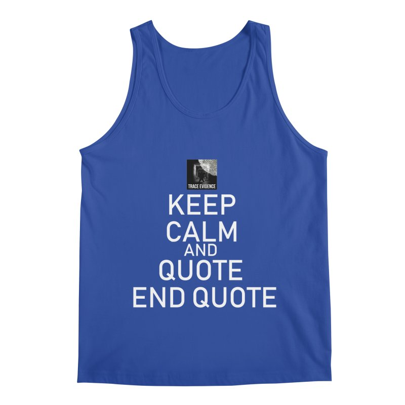 Keep Calm Men's Regular Tank by Trace Evidence - A True Crime Podcast