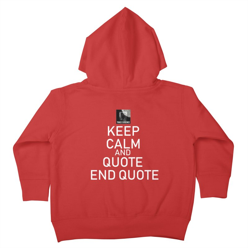 Keep Calm Kids Toddler Zip-Up Hoody by Trace Evidence - A True Crime Podcast