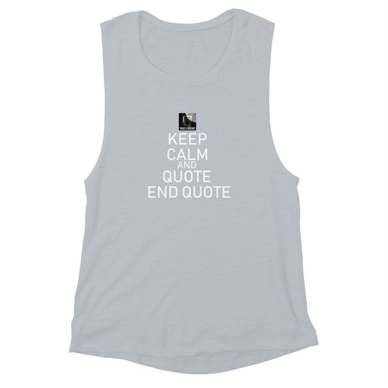 Keep Calm Women's Muscle Tank by Trace Evidence - A True Crime Podcast