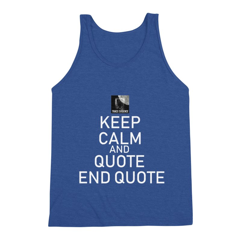 Keep Calm Men's Triblend Tank by Trace Evidence - A True Crime Podcast
