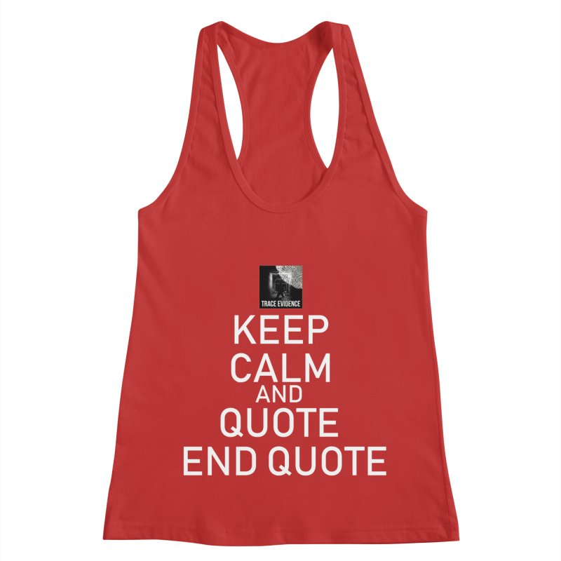 Keep Calm Women's Racerback Tank by Trace Evidence - A True Crime Podcast