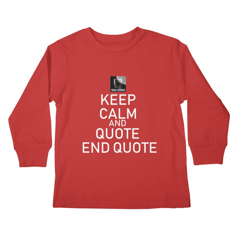 Keep Calm Kids Longsleeve T-Shirt by Trace Evidence - A True Crime Podcast