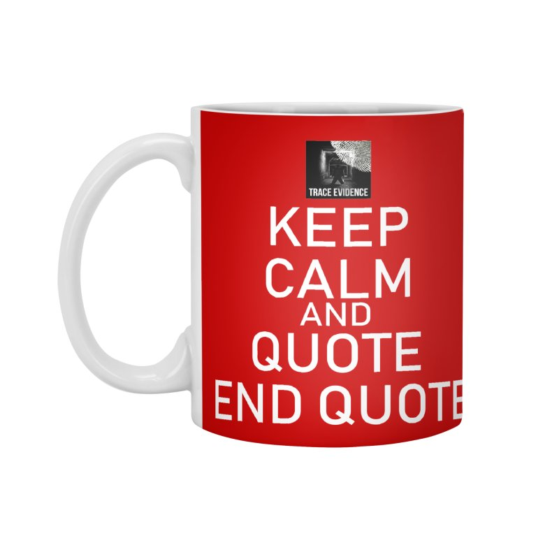 Keep Calm Accessories Standard Mug by Trace Evidence - A True Crime Podcast