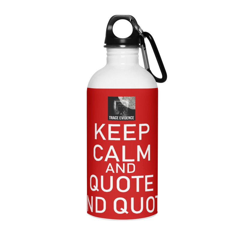 Keep Calm Accessories Water Bottle by Trace Evidence - A True Crime Podcast