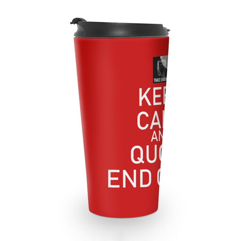 Keep Calm Accessories Travel Mug by Trace Evidence - A True Crime Podcast