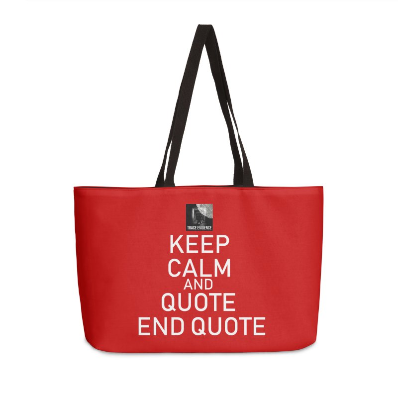 Keep Calm Accessories Weekender Bag Bag by Trace Evidence - A True Crime Podcast
