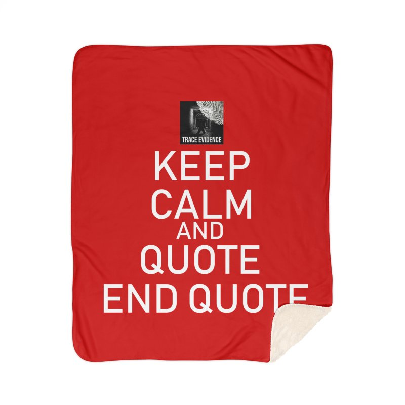 Keep Calm Home Sherpa Blanket Blanket by Trace Evidence - A True Crime Podcast