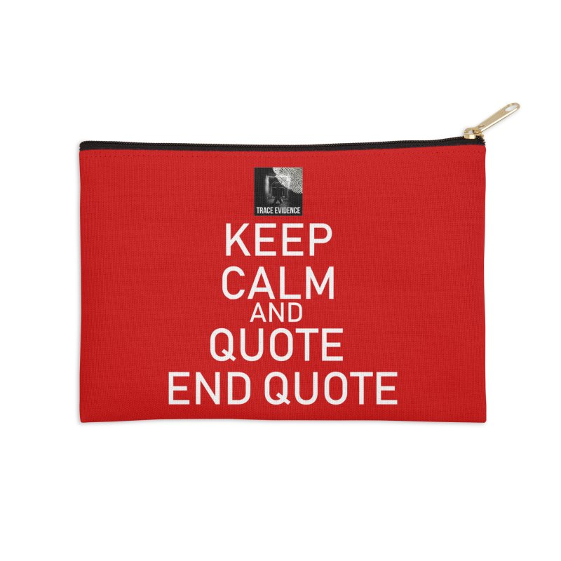 Keep Calm Accessories Zip Pouch by Trace Evidence - A True Crime Podcast