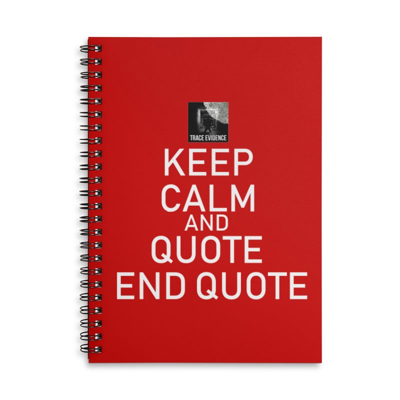 Keep Calm Accessories Lined Spiral Notebook by Trace Evidence - A True Crime Podcast