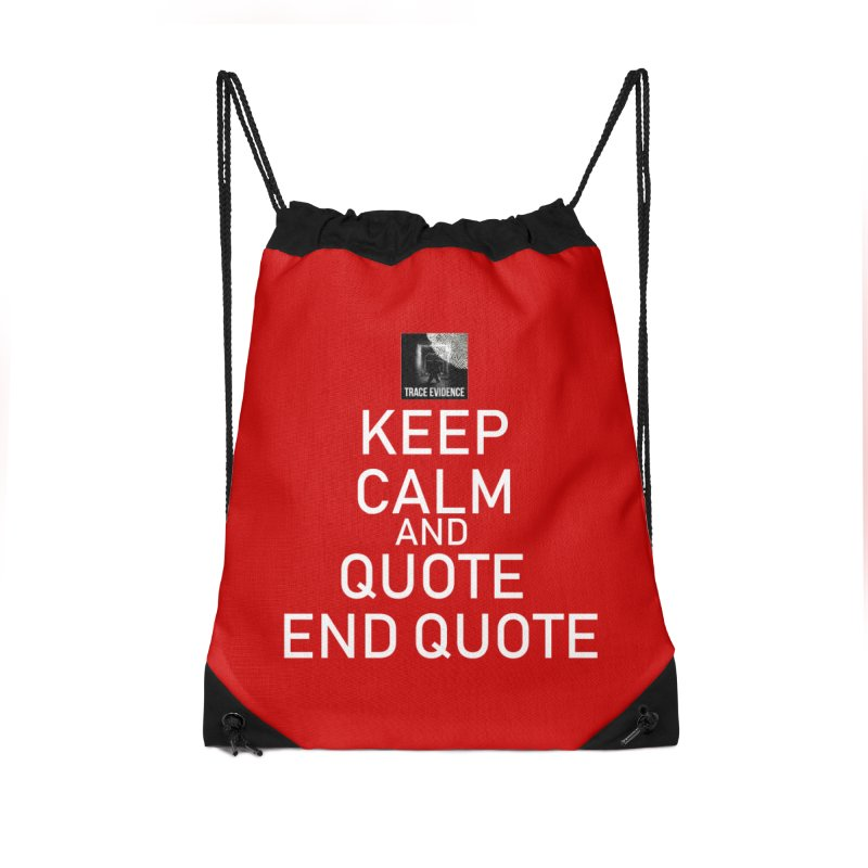 Keep Calm Accessories Drawstring Bag Bag by Trace Evidence - A True Crime Podcast