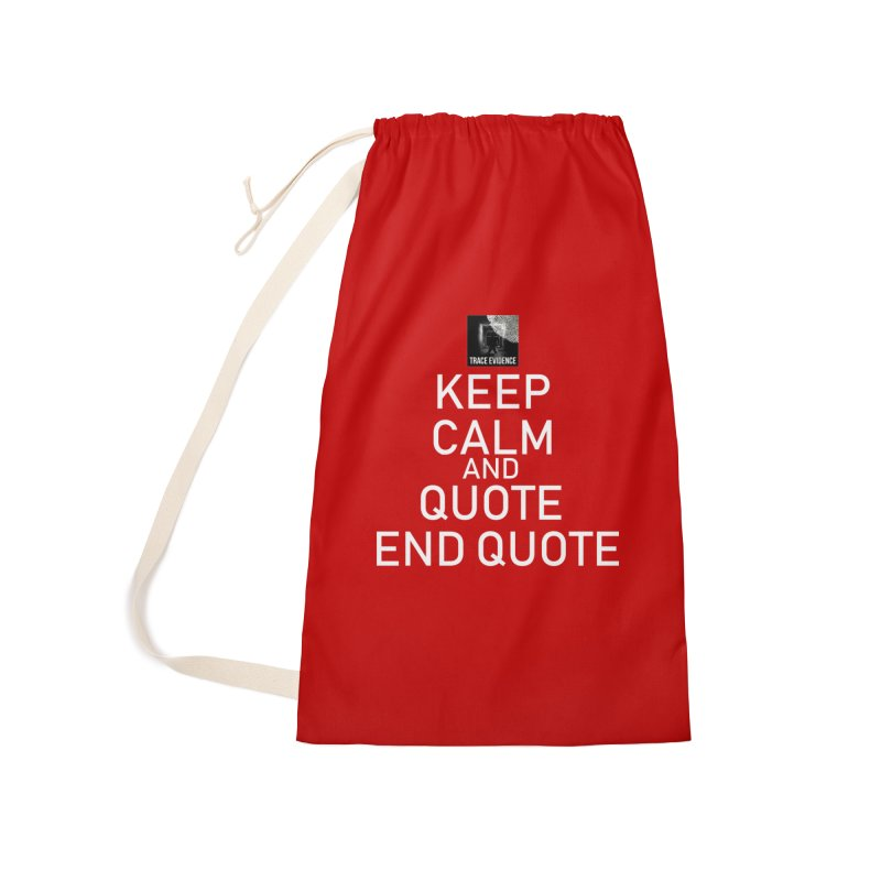 Keep Calm Accessories Laundry Bag Bag by Trace Evidence - A True Crime Podcast