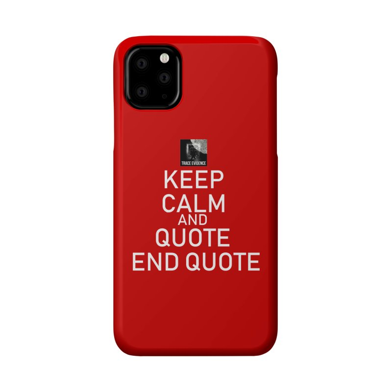Keep Calm Accessories Phone Case by Trace Evidence - A True Crime Podcast