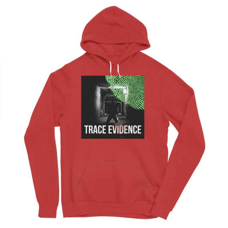 Colorized Women's Sponge Fleece Pullover Hoody by Trace Evidence - A True Crime Podcast
